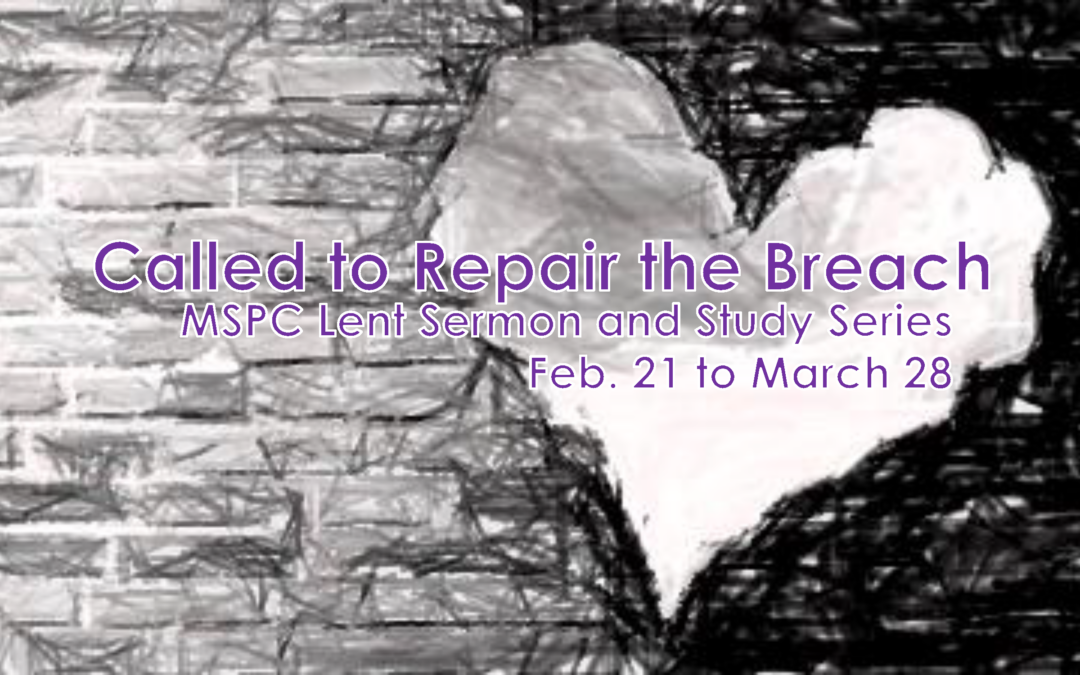 Lenten Study Series: Called to Repair the Breach – February 21-March 28